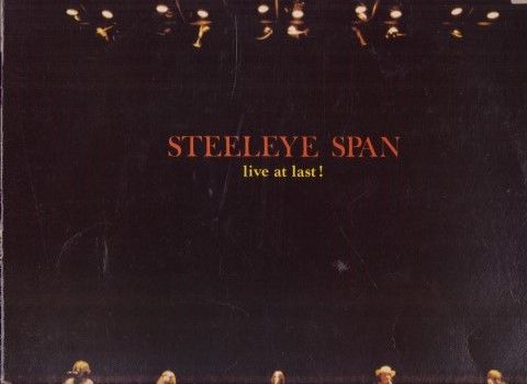 Steeleye Span - Live At Last! / Sails Of Silver